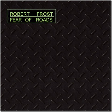Robert Frost Fear of Roads cover