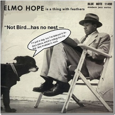 Elmo Hope is a thing with feathers